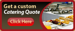 Get a custom Catering Quote